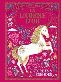 Selwyn E. Phipps et  Aitch - La licorne d'or - Secrets et légendes.