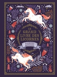Selwyn E. Phipps et Harry Goldhawk - Le grand livre des licornes - Manuel officiel.
