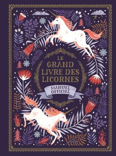 Selwyn E. Phipps et Harry Goldhawk - Le grand livre des licornes - Manuel officiel.