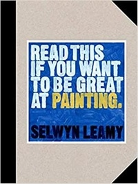 Selwyn Leamy - Read This if You Want to Be Great at Painting.