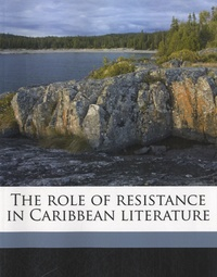 Selwyn Reginald Cudjoe - The Role of Resistance in Caribbean Literature.
