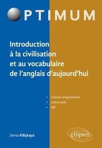 Sema Kiliçkaya - 25 thématiques d'anglais contemporain - Introduction à la civilisation et au vocabulaire de l'anglais d'aujourd'hui.