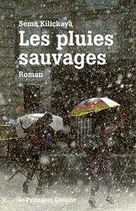 Sema Kiliçkaya - Les pluies sauvages.