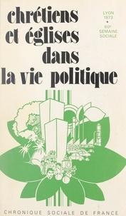 Semaines sociales de France - Chrétiens et Églises dans la vie politique - Semaines sociales de France, 60e session, Lyon, 1973.