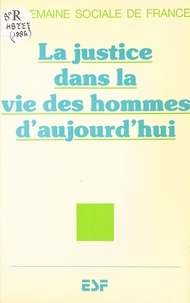Semaines sociales de France et Georges Hahn - La Justice dans la vie des hommes d'aujourd'hui.