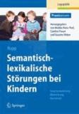 Semantisch-lexikalische Störungen bei Kindern - Sprachentwicklung: Blickrichtung Wortschatz.