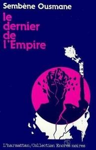 Sembène Ousmane - Le dernier de l'empire.