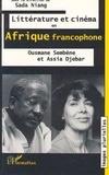 Sembène Ousmane et Assia Djebar - Littérature et cinéma en Afrique francophone - Ousmane Sembène et Assia Djebar.