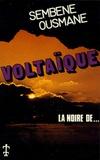 Sembène Ousmane - Voltaïque - La Noire de....