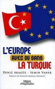 Semih Vaner et Deniz Akagül - L'Europe avec ou sans la Turquie.