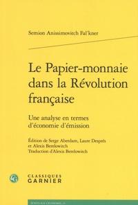 Semion Anissimovitch Falk'ner - Le papier-monnaie dans la Révolution française - Une analyse en termes d'économie d'émission.