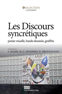 Sémir Badir et Maria Giulia Dondero - Les discours syncrétiques - Poésie visuelle, bande dessinée, graffitis.