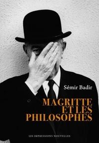 Sémir Badir - Magritte et les philosophes.