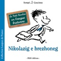 Sempé et René Goscinny - Nikolazig e brezhoneg - Le Petit Nicolas en langue bretonne.