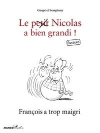 Sempinny et  Gospé - François a trop maigri - Le petit Nicolas a bien grandi ! Pastiche.