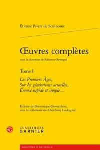 Senancour - Oeuvres complètes - Tome I - Les Premiers Âges, Sur les générations actuelles, Énoncé rapide et simple....