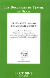 Sénat - Bilan annuel de la décentralisation - Analyse des dispositions législatives et réglementaires intéressant les collectivités territoriales, adoptées d'avril 2007 à janvier 2008.