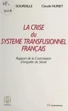 Sénat et Jacques Sourdille - La Crise du système transfusionnel français - Rapport de la commission d'enquête du Sénat.