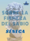 Séneca Séneca - Sobre la firmeza del sabio.