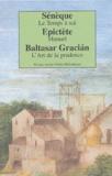 Sénèque et  Epictète - Coffret 3 volumes : Le Temps à soi suivi de La Constance du Sage de Sénèque ; Manuel d'Epictète ; L'Art de la prudence de Baltasar Gracian.