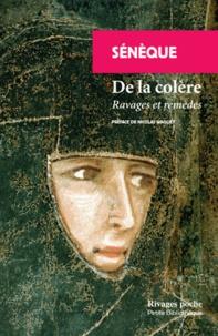 Sénèque - De la colère - Ravages et remèdes.