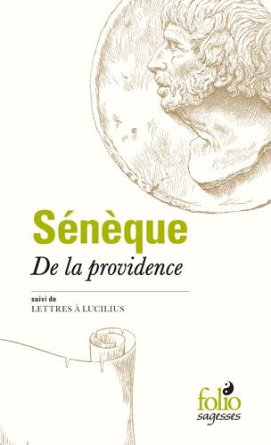 Sénèque - De la Providence - Suivi de Lettres à Lucilius (lettres 71 à 74).