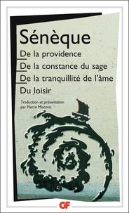 Sénèque - De la providence - De la constance du sage.De la tranquillité de l'âme.Du loisir.