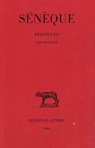 Sénèque - Dialogues tome 3 : consolations.