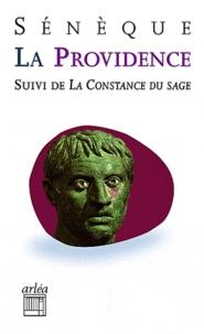 Sénèque - La Providence - Suivi de La constance du sage.