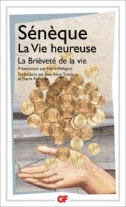Sénèque - La Vie heureuse ; La Brièveté de la vie.