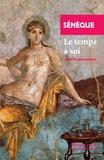 Sénèque - Le temps à soi - Suivi de La constance du sage.