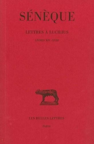 Sénèque - Lettres à Lucilius - Tome 4, Livres 14 à 18.