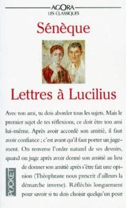 Sénèque - LETTRES A LUCILIUS. - Sur l'amitié, la mort et les livres.