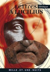 Sénèque - Lettres à Lucilius.