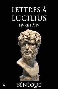Sénèque Sénèque et J. Baillard - Lettres à Lucilius - Livre I à IV.