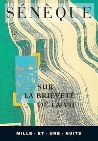 Sur la brieveté de la vie - Sénèque - Format ePub - 9782755501957 - 1,99 €