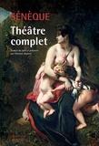 Sénèque - Théâtre complet - Phèdre, Thyeste, Les Troyennes, Agamemnon, Médée, Hercule furieux, Hercule sur l'Oeta, Oedipe, Les Phéniciennes.