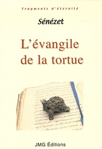 Sénézet - L'évangile de la tortue.