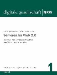Senioren im Web 2.0 - Beiträge zu Nutzung und Nutzen von Social Media im Alter.