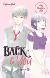 Senmitsu et Gaëlle Ruel - BACK TO YOU  : Back to you - chapitre 2.