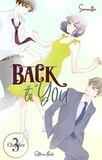 Senmitsu et Gaëlle Ruel - BACK TO YOU  : Back to you - chapitre 3.