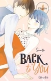 Senmitsu et Gaëlle Ruel - BACK TO YOU  : Back to you - chapitre 4.