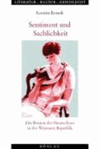 Sentiment und Sachlichkeit - Der Roman der Neuen Frau in der Weimarer Republik.