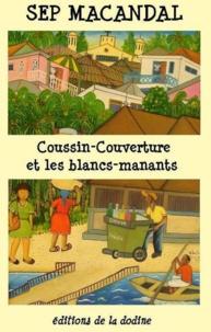 Sep Macandal - Coussin Couverture et les Blancs-Manants.