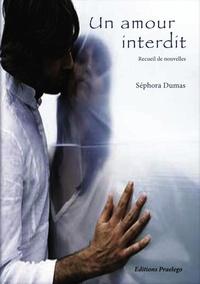 Séphora Dumas - Un amour interdit - Recueil de nouvelles.