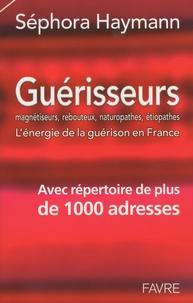 Séphora Haymann - Guérisseurs - Magnétiseurs, rebouteux, naturopathes, étiopathes : l'énergie de la guérison en France.