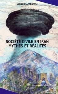 Sepideh Farkhondeh - Société civile en Iran - Mythes et réalités.