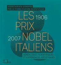 SEPS - Les prix Nobel italiens (1906-2007) - Généalogies scientifiques et expériences artistiques.