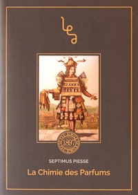 Septimus Piesse - La chimie des parfums.