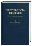 Septuaginta Deutsch - Erläuterungen und Kommentare. Band 1: Genesis bis 4. Makkabäer.